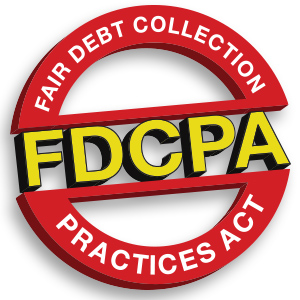 FDCPA - Fair Debt Collection Practices Act